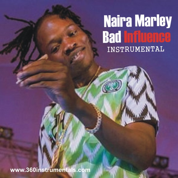 Naira Marley - Bad Influence Instrumental Mp3 Download