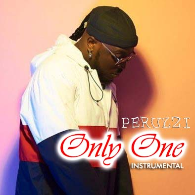 Peruzzi - Only One Instrumental Mp3 Download