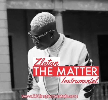 Zlatan – The Matter Ft. Papisnoop MP3 DOWNLOAD - Cliq NG