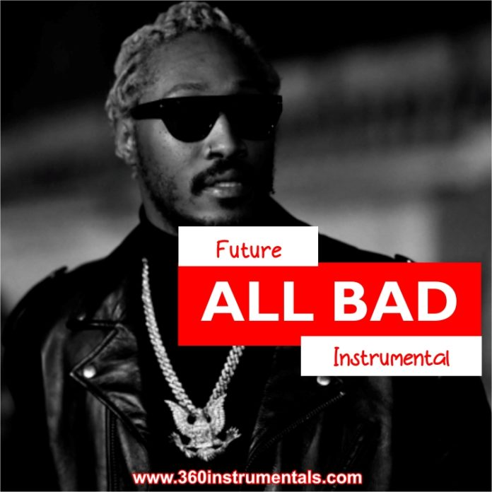 Future - All Bad Instrumental Mp3 Download