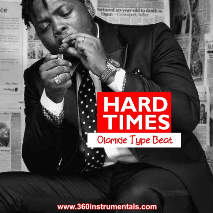 Hard Times - Olamide Type Beat Mp3 Download