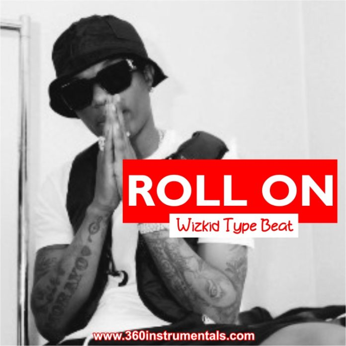 Roll On - Wizkid Type Free Beat Mp3 Download