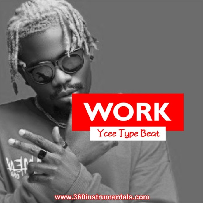 Work - Ycee Type Free Beat Mp3 Download