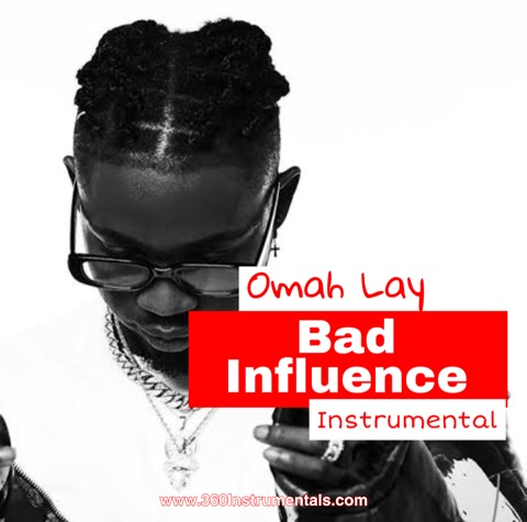 Omah Lay Bad Influence (Instrumental) Mp3 Download