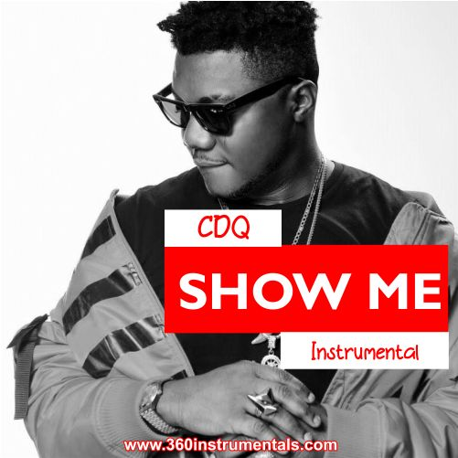 Download Instrumental CDQ – Show Me (Reprod. By Don Dizy)