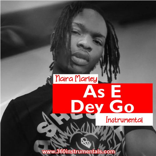 Naira Marley - As E Dey Go Instrumental Mp3 Download