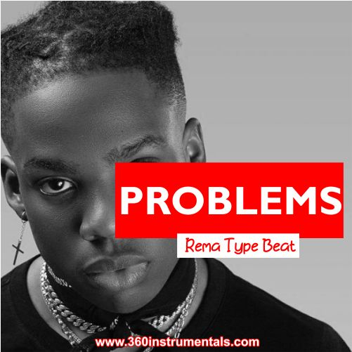 Problems - Rema Type Beat Mp3 Download