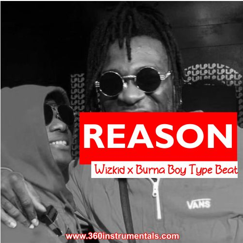 Reason - Wizkid x Burna Boy Type Beat Mp3 Download