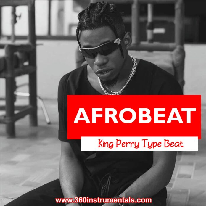 Afrobeat: King Perry Type Beat Mp3 Download