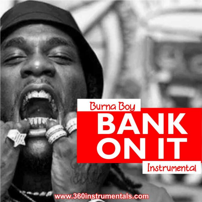 Burna Boy - Bank On It Instrumental MP3 Download