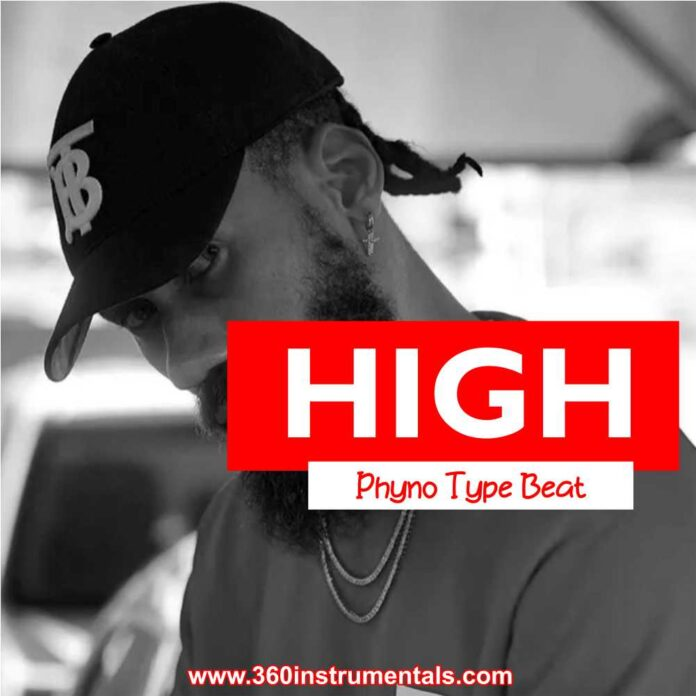 High - Phyno Type Beat MP3 Download